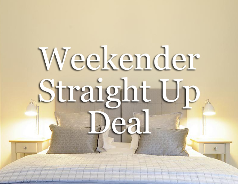 Weekender Straight Up Deal, including Breakfast